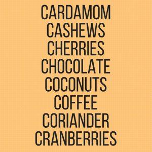 Graphic that says cardamom, cashews, cherries, chocolate, coconuts, coffee, coriander, cranberries